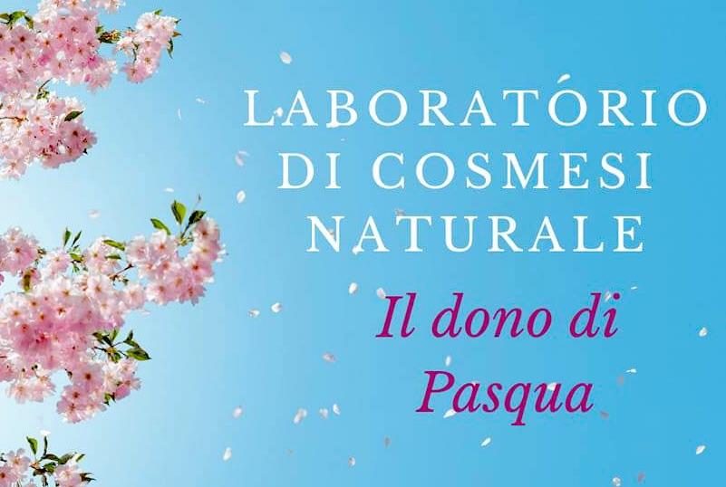 Laboratorio di cosmesi naturale a Salerno per Pasqua